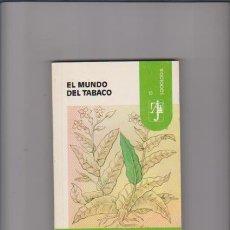 Libros de segunda mano: EL MUNDO DEL TABACO - M. LLANOS COMPANY - EDITORIAL ALHAMBRA 1985 1ª EDICIÓN. Lote 56583570