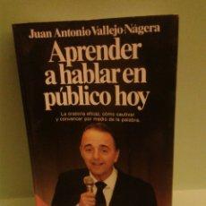 Libros de segunda mano: APRENDER A HABLAR EN PUBLICO HOY, VALLEJO NAGERA. Lote 56602582