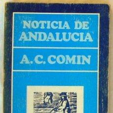 Libros de segunda mano: NOTICIA DE ANDALUCÍA - A. C. COMIN - ED. CUADERNOS PARA EL DÍALOGO 1970 - VER INDICE. Lote 56608844