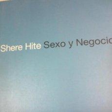 Libros de segunda mano: SHERE HITE SEXO Y NEGOCIOS AÑO 2000. Lote 56716321