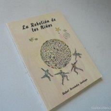 Libros de segunda mano: LA REBELIÓN DE LOS NIÑOS-RAFAEL FERNÁNDEZ SANTIAGO-2009-JUNTA DE ANDALUCÍA. Lote 56834817