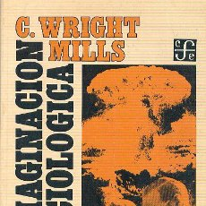 Second hand books - LA IMAGINACIÓN SOCIOLÓGICA - C. WRIGHT MILLS. FONDO DE CULTURA ECONÓMICA. MÉXICO, 1979 - 56851292
