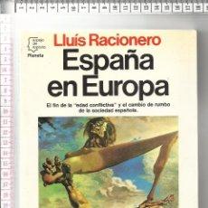 Libros de segunda mano: 17.8 LIBRO PRIMERA EDICION, ESPAÑA EN EUROPA, LUIS RACIONERO, PLANETA. Lote 56899690