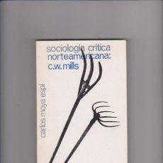 Libros de segunda mano: SOCIOLOGIA CRITICA NORTEAMERICANA - C. W. MILLS - VALENCIA 1979 / DEDICADO. Lote 56945323