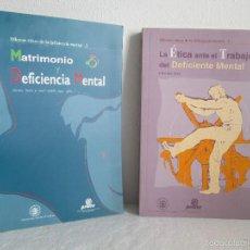 Libros de segunda mano: LA ETICA ANTE EL TRABAJO DEL DEFICIENTE MENTAL. MATRIMONIO Y DEFICIENCIA MENTAL. 2 LIBROS. Lote 57256113