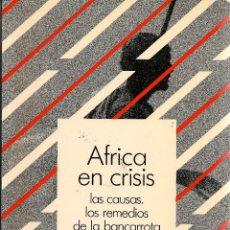 Libros de segunda mano: AFRICA EN CRISIS : LAS CAUSAS, LOS REMEDIOS DE LA BANCARROTA AMBIENTAL / POR LLOYD TIMBERLAKE -1987. Lote 57260042