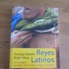 Libros de segunda mano: REYES LATINOS.CODIGOS LATIN KINGS EN ESPAÑA. BOTELLO Y MOYA TEMAS DE HOY.2005 308PP. Lote 57361462