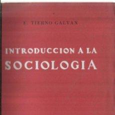 Libros de segunda mano: INTRODUCCIÓN A LA SOCIOLOGÍA. D. TIERNO GALVÁN. EDITORIAL TECNOS. MADRID. 1960. Lote 57379519