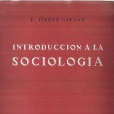 Libros de segunda mano: INTRODUCCIÓN A LA SOCIOLOGÍA. D. TIERNO GALVÁN. EDITORIAL TECNOS. MADRID. 1960. Lote 57379546