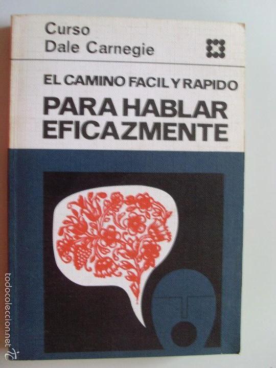 EL CAMINO FACIL Y RAPIDO PARA HABLAR EFICAZMENTE--CURSO DE CARNEGIE--1969 (Libros de Segunda Mano - Pensamiento - Sociología)