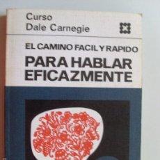 Libros de segunda mano: EL CAMINO FACIL Y RAPIDO PARA HABLAR EFICAZMENTE--CURSO DE CARNEGIE--1969. Lote 57462605
