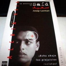 Libros de segunda mano: LA AVENTURA DE SAÍD JOSEP LORMAN. Lote 57530993