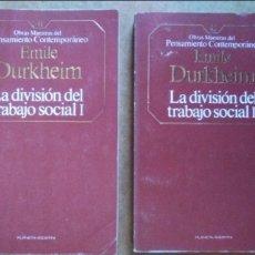Libros de segunda mano: LA DIVISION DEL TRABAJO SOCIAL 2 TOMOS (EMILE DURKHEIM) - PLANETA-AGOSTINI. Lote 57544617