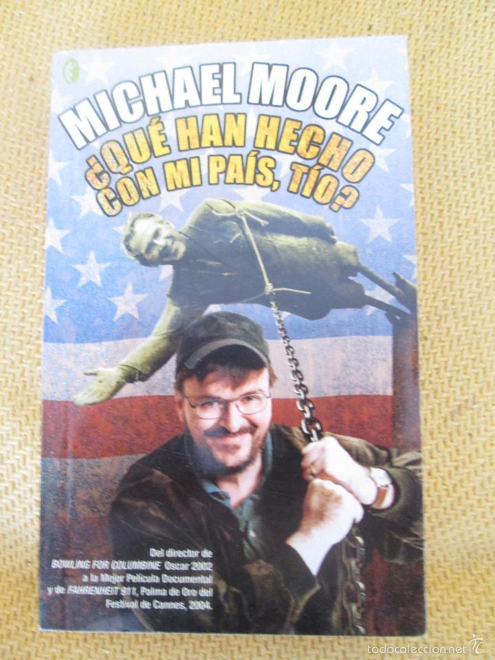 ¿ QUÉ HAN HECHO CON MI PAÍS ? LIBRO DE MICHAEL MOORE - EDICIONES B, 1ª EDICIÓN 2004 - 263 PAG. (Libros de Segunda Mano - Pensamiento - Sociología)