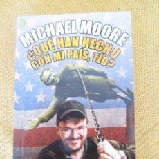 Libros de segunda mano: ¿ QUÉ HAN HECHO CON MI PAÍS ? LIBRO DE MICHAEL MOORE - EDICIONES B, 1ª EDICIÓN 2004 - 263 PAG.. Lote 57671255