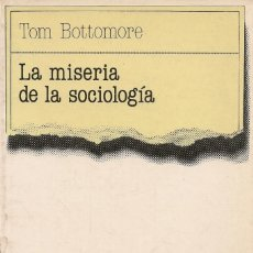 Libros de segunda mano: LA MISERIA DE LA SOCIOLOGIA (TOM BOTTOMORE) - TECNOS. Lote 57679110