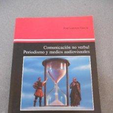 Libros de segunda mano: COMUNICACION NO VERBAL, PERIODISMO Y MEDIOS AUDIOVISUALES. Lote 57755605