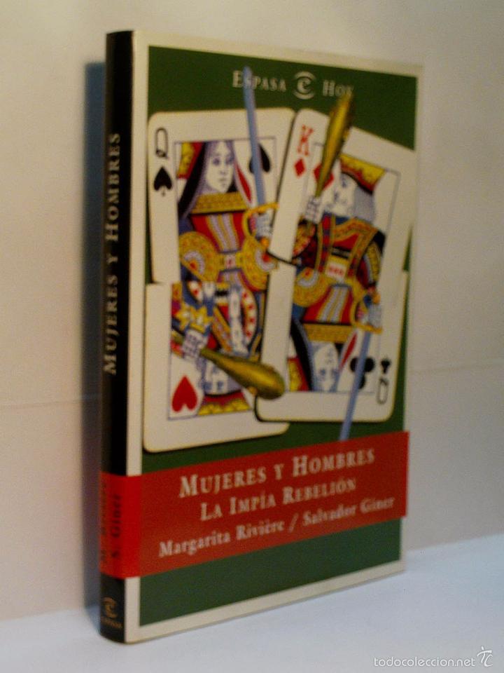 MUJERES Y HOMBRES. LA IMPÍA REBELIÓN. RIVIÈRE MARGARITA Y GINER SALVADOR. 1999 (Libros de Segunda Mano - Pensamiento - Sociología)