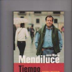 Libros de segunda mano: JOSÉ MARÍA MENDILUCE - TIEMPO DE REBELDES - EDITORIAL PLANETA 1998. Lote 57872887