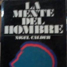 Libros de segunda mano: LA MENTE DEL HOMBRE, NIGEL CALDER. Lote 58150646