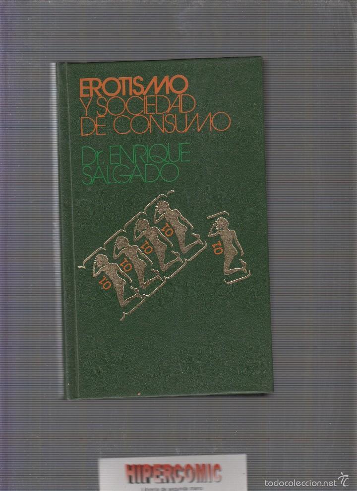 EROTISMO Y SOCIEDAD DE CONSUMO / ENRIQUE SALGADO (Libros de Segunda Mano - Pensamiento - Sociología)