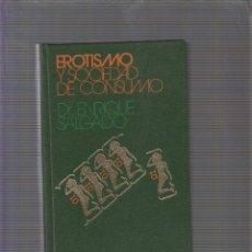 Libros de segunda mano: EROTISMO Y SOCIEDAD DE CONSUMO / ENRIQUE SALGADO. Lote 58273285