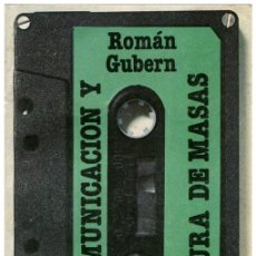Libros de segunda mano: ROMÁN GUBERN - COMUNICACIÓN Y CULTURA DE MASAS - ED. PENINSULA, BARCELONA 1977 (1ª ED.). Lote 58281149