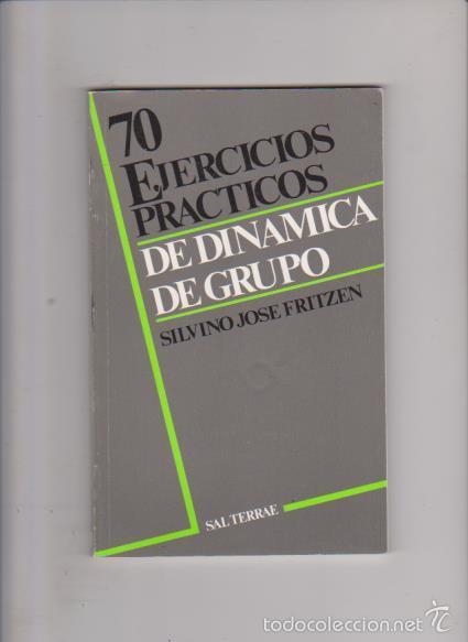 70 EJERCICIOS PRACTICOS DE DINAMICA DE GRUPO - SAL TERRAE EDITORIAL 1988 (Libros de Segunda Mano - Pensamiento - Sociología)