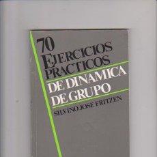 Libros de segunda mano: 70 EJERCICIOS PRACTICOS DE DINAMICA DE GRUPO - SAL TERRAE EDITORIAL 1988. Lote 58328588