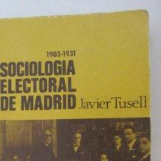 Libros de segunda mano: SOCIOLOGÍA ELECTORAL DE MADRID 1903-1931 DE JAVIER TUSSELL (CUADERNOS PARA EL DIALOGO). Lote 58345665