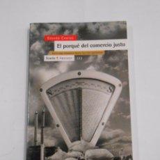 Libros de segunda mano: EL PORQUÉ DEL COMERCIO JUSTO. EDUARD CANTOS. TDK296. Lote 58516780