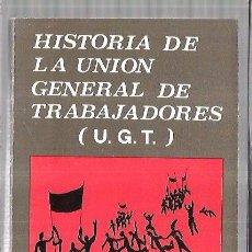 Libros de segunda mano: HISTORIA DE LA UNION GENERAL DE TRABAJADORES (U.G.T). JAVIER AISA Y V.M ARBELOA. ED. ZERO. 284PAGS. Lote 58590971