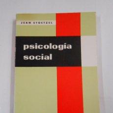 Libros de segunda mano: PSICOLOGIA SOCIAL.- JEAN STOETZEL. TDK209. Lote 58619660