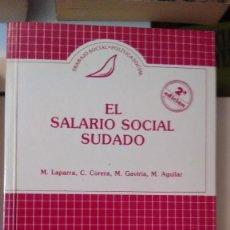 Libros de segunda mano: EL SALARIO SOCIAL SUDADO DE M.LAPARRA,C.CORERA,M.GAVIRIA Y M.AGUILAR. Lote 58885651
