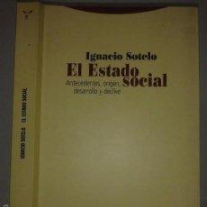 Libri di seconda mano: EL ESTADO SOCIAL ANTECEDENTES ORIGEN DESARROLLO Y DECLIVE 2010 IGNACIO SOTELO ED. TROTTA. Lote 59066205