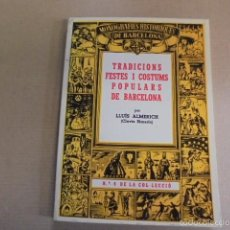Libros de segunda mano: TRADICIONS FESTES COSTUMS POPULARS BARCELONA - ALMERICH - MILLÀ - DE LLIBRERIA. Lote 59794040