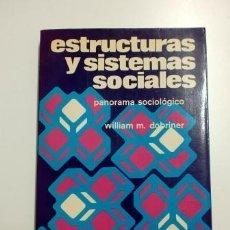 Libros de segunda mano - ESTRUCTURAS Y SISTEMAS SOCIALES. PANORAMA SOCIOLÓGICO. WILLIAM M. DOBRINER - 59930795