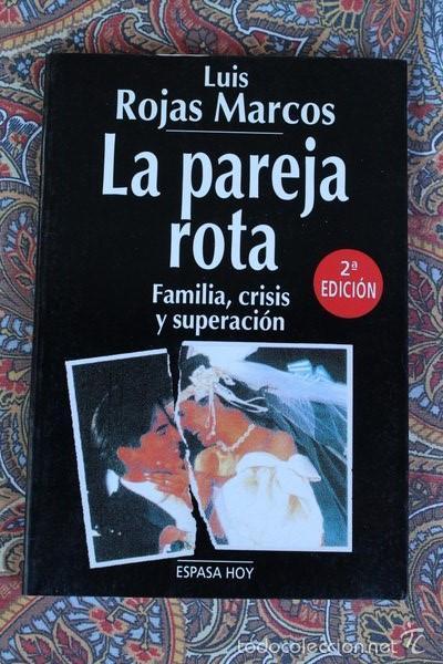 LA PAREJA ROTA. FAMILIA, CRISIS Y SUPERACIÓN. LUIS ROJAS MARCOS. (Libros de Segunda Mano - Pensamiento - Sociología)