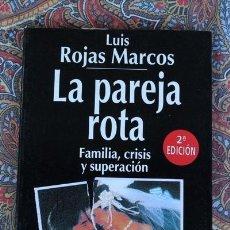 Libros de segunda mano: LA PAREJA ROTA. FAMILIA, CRISIS Y SUPERACIÓN. LUIS ROJAS MARCOS. . Lote 60006727