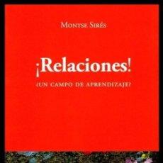 Libros de segunda mano: RELACIONES UN CAMPO DE APRENDEZAJE. MONTSE SIRES. INTELIGENCIA INTERPERSONAL. NUEVO.. Lote 54926579