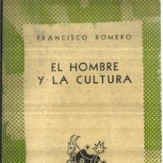 Libros de segunda mano: EL HOMBRE Y LA CULTURA. FRANCISCO ROMERO. ESPASA-CALPE. BUENOS AIRES. 1986. Lote 60418655