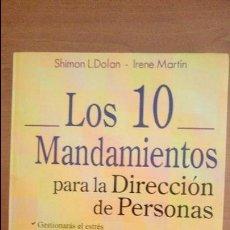 Libros de segunda mano: LOS 10 MANDAMIENTOS PARA LA DIRECCIÓN DE PERSONAS; SHIMON L. DOLAN E IRENE MARTÍN AÑO 2000. Lote 60835103