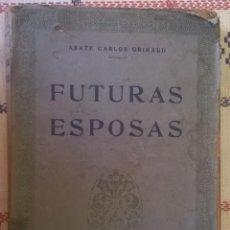 Libros de segunda mano: 529-FUTURAS ESPOSAS-ABATE CARLOS GRIMAUD. Lote 61254979
