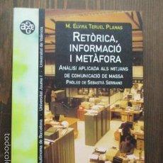 Libros de segunda mano: RETÓRICA INFORMACIÓ I METAFORA - M. ELVIRA TERUEL PLANAS (EN CATALAN - VER FOTOS). Lote 61586516