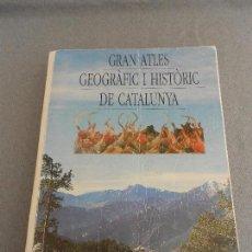 Libros de segunda mano: GRAN ATLES GEOGRAFIC I HISTORIC DE CATALUNYA. Lote 61566400