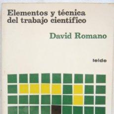 Libros de segunda mano: ELEMENTOS Y TÉCNICA DEL TRABAJO CIENTÍFICO - DAVID ROMANO. Lote 61624088