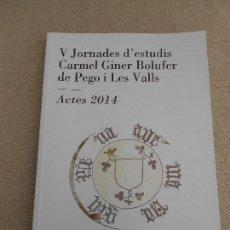 Libros de segunda mano: V JORNADES D´ESTUDIS DE PEGO Y LES VALLS. Lote 61712780