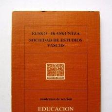 Libros de segunda mano: EUSKO-IKASKUNTZA SOCIEDAD DE ESTUDIOS VASCOS: EDUCACIÓN. Lote 61904400
