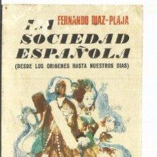Libros de segunda mano: LA SOCIEDAD ESPAÑOLA -FERNANDO DIAZ-PLAJA. Lote 62268628