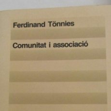 Libros de segunda mano: COMUNITAT I ASSOCIACIÓ DE FERDINAND TONNIES (EDICIONS 62). Lote 62281368